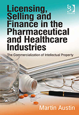 Licensing, Selling and Finance in the Pharmaceutical and Healthcare Industries book cover