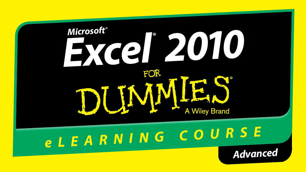 Excel 2010 Advanced For Dummies Training Course by Wiley | OpenSesame