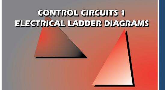 Control Circuits 1 U2014electrical Ladder Diagrams Training