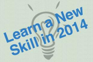 Learn a New Skill in 2014